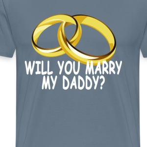 will_you_marry_my_daddy_ - Men's Premium T-Shirt