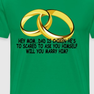 hey_mom_dad_is_chiken_hes_to_scared_to_a - Men's Premium T-Shirt