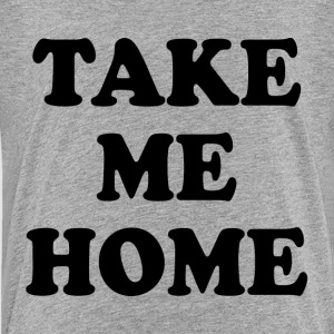 Take Me Home FUNNY Kids' Shirts - Kids' Premium T-Shirt