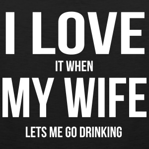 I LOVE MY WIFE (WHEN SHE LETS ME GO DRINKING) Sportswear - Men's Premium Tank