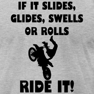 RIDE IT! - Men's T-Shirt by American Apparel