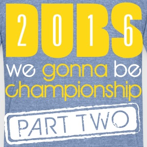 Dubs Gonna Championship 2 T-Shirts - Unisex Tri-Blend T-Shirt by American Apparel