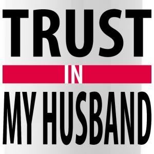 I trust in my husband Sportswear - Water Bottle