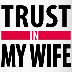 I trust in my wife Mugs & Drinkware - Travel Mug