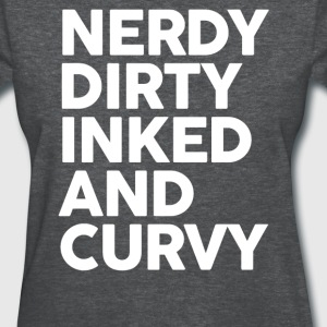 Nerdy Dirty Inked And Curvy - Women's T-Shirt