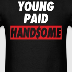Young Paid Handsome  - Men's T-Shirt