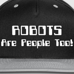 ROBOTS Are People Too! Sportswear - Snap-back Baseball Cap