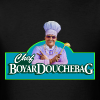 Chef BoyarDouchebag - Men's T-Shirt