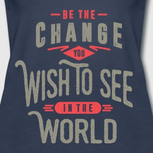 Be The Change. Motivational Art - Women's Premium Tank Top