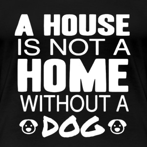Home With Dog - Women's Premium T-Shirt