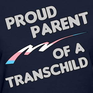 Proud Trans child Parent - Women's T-Shirt