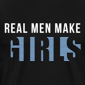 Real Men Make Girls T-Shirts - Men's Premium T-Shirt