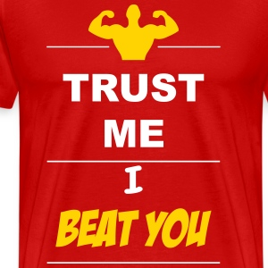 Trust me I beat you 2c T-Shirts - Men's Premium T-Shirt