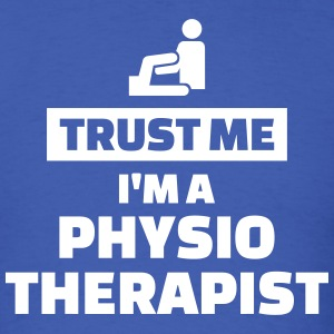 Trust me I'm a physiotherapist T-Shirts - Men's T-Shirt