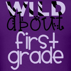 Wild About First Grade T-Shirts - Men's T-Shirt