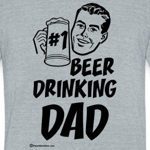 #1 Beer Drinking Dad Unisex Tri-Blend T-Shirt - Unisex Tri-Blend T-Shirt by American Apparel