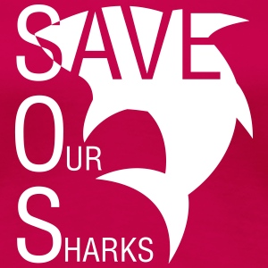 Save Our Sharks Women's T-Shirts - Women's Premium T-Shirt