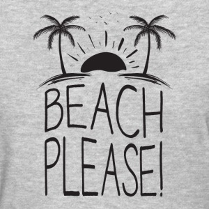 beach please! - Women's T-Shirt