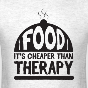 food it's cheaper than therapy - Men's T-Shirt