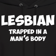 Design ~ Lesbian trapped in a man's body