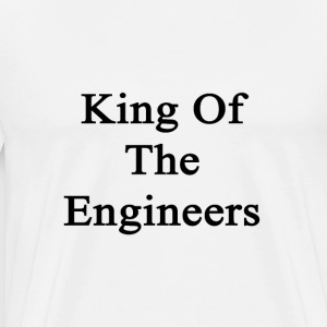 king_of_the_engineers T-Shirts - Men's Premium T-Shirt