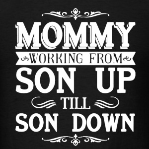 Mommy Working Shirt - Men's T-Shirt