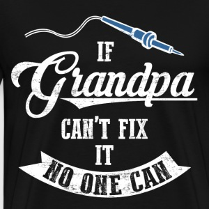 Grandpa Can Fix It T-Shirts - Men's Premium T-Shirt