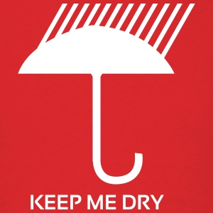Keep Me Dry T-Shirts - Men's T-Shirt