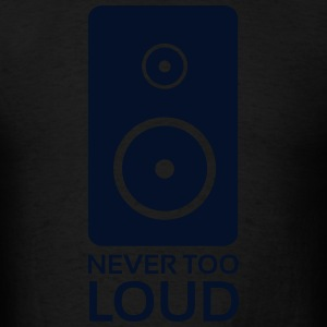 Never Too Loud Speaker T-Shirts - Men's T-Shirt