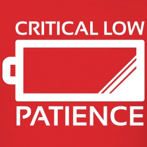 Critical Low Patience T-Shirts - Men's T-Shirt