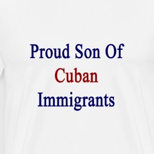 proud_son_of_cuban_immigrants T-Shirts - Men's Premium T-Shirt