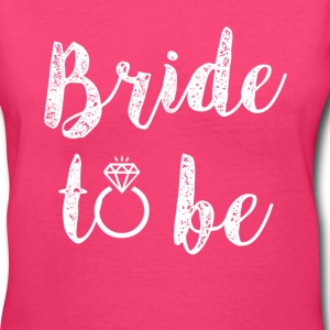 Bride to Be women's fiance shirt - Women's V-Neck T-Shirt