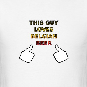 This Guy Loves Belgian Beer - Men's T-Shirt