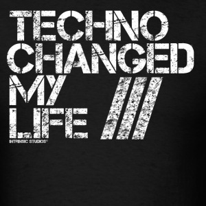 Techno Changed My Life T-Shirts - Men's T-Shirt