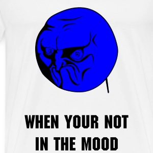 When your not in the mood -Blue- - Men's Premium T-Shirt
