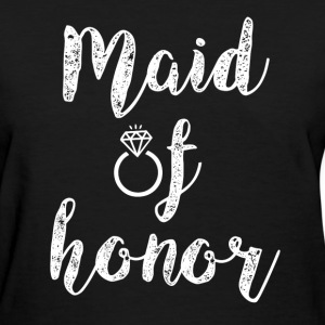 Maid of Honor women's shirt - Women's T-Shirt
