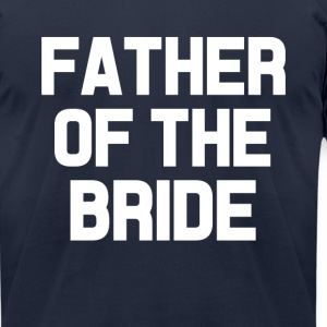 Father of the Bride Men's shirt - Men's T-Shirt by American Apparel