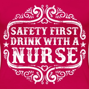 Drink with a Nurse Quote Women's T-Shirts - Women's Premium T-Shirt