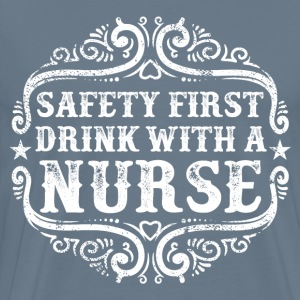 Drink with a Nurse Quote T-Shirts - Men's Premium T-Shirt