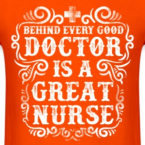 Great Nurse Quote T-Shirts - Men's T-Shirt
