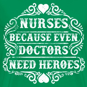 Nurse Heroes Funny Quote T-Shirts - Men's Premium T-Shirt
