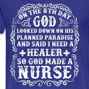 God Made Nurses - Quote T-Shirts - Men's Premium T-Shirt