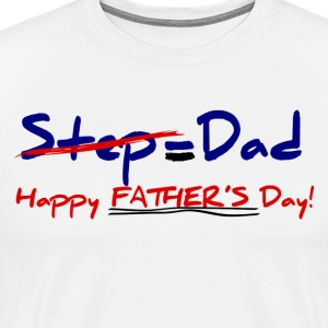 Step-Father = Dad Father's Day #1  T-Shirt - Men's Premium T-Shirt