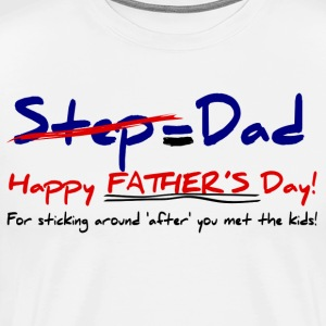 Step-Father = Dad Father's Day #2 T-Shirt - Men's Premium T-Shirt