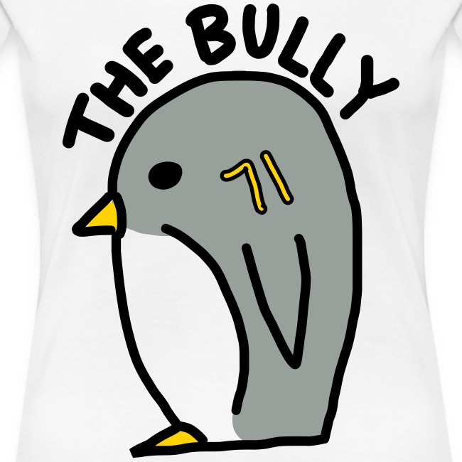 The Bully Women's T-Shirt