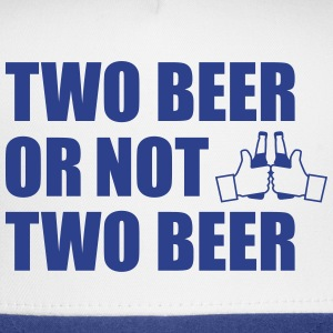 Two Beer or not two beer Sportswear - Trucker Cap