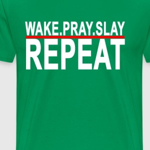 wake_pray_slay_repeat_ - Men's Premium T-Shirt