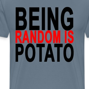 being_random_is_potato_ - Men's Premium T-Shirt