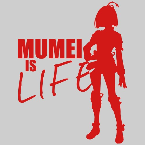 Mumei is life