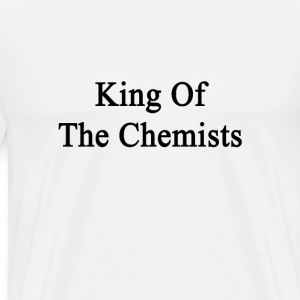 king_of_the_chemists T-Shirts - Men's Premium T-Shirt